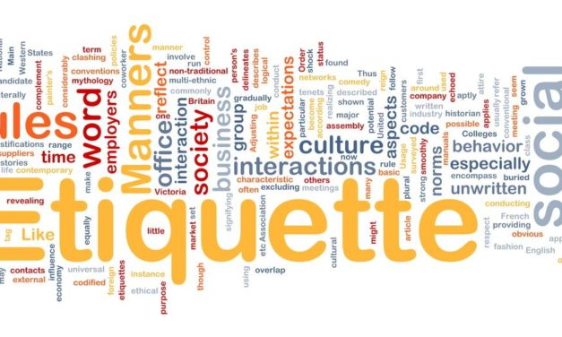 Etiquette – It's Not Always About Which Fork to Use!